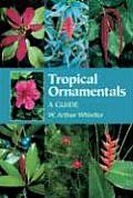 Tropical Ornamentals A Guide