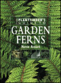 The Plantfinder's Guide to Garden Ferns (Plantfinder's Guide Series)