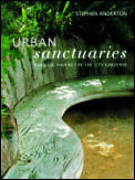 Urban Sanctuaries: Peaceful Havens for the City Gardener