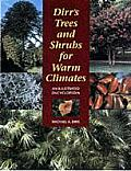 Dirrs Trees & Shrubs for Warm Climates An Illustrated Encyclopedia