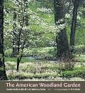 The American Woodland Garden: Capturing the Spirit of the Deciduous Forest Cover