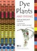 Dye Plants & Dyeing Rev Edition