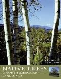 Native Trees for North American Landscapes: From the Atlantic to the Rockies Cover
