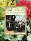 Restoring American Gardens An Encyclopedia of Heirloom Ornamental Plants 1640 1940
