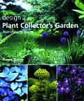 Design in the Plant Collectors Garden From Chaos to Beauty