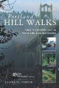 Portland Hill Walks: Twenty Explorations in Parks and Neighborhoods Cover