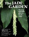 Jade Garden: New and Notable Plants from Asia