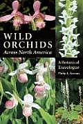 Wild Orchids Across North America A Botanical Travelogue