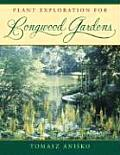 Plant Exploration for Longwood Gardens Cover