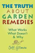 The Truth about Garden Remedies: What Works, What Doesn't & Why