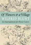 Of Flowers & a Village: An Entertainment for Flower Lovers Cover