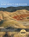 In Search of Ancient Oregon: A Geological and Natural History Cover