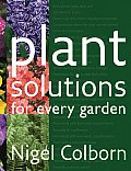 Plant Solutions: For Every Garden