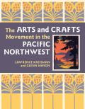 The Arts and Crafts Movement in the Pacific Northwest Cover