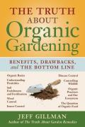 The Truth about Organic Gardening: Benefits, Drawnbacks, and the Bottom Line Cover