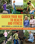 Garden Your Way to Health & Fitness Exercise Plans Injury Prevention Ergonomic Designs