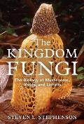 Kingdom Fungi: the Biology of Mushrooms, Molds, and Lichens (10 Edition)