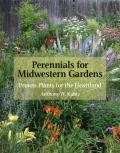 Perennials for Midwestern Gardens Proven Plants for the Heartland