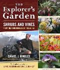 The Explorer's Garden: Shrubs and Vines from the Four Corners of the World Cover