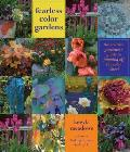Fearless Color Gardens: The Creative Gardener's Guide to Jumping off the Color Wheel Cover