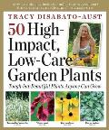 50 High-Impact, Low-Care Garden Plants Cover