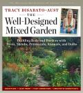 The Well-Designed Mixed Garden: Building Beds and Borders with Trees, Shrubs, Perennials, Annuals, and Bulbs Cover