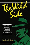 The Wild Side - Philatelic Mischief, Murder & Intrigue