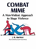 Combat Mime A Non Violent Approach To Stage Violence