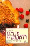 Alaska Wild Berry Guide & Cookbook