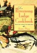 Riversong Lodge Cookbook World Class Cooking in T