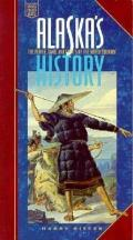 Alaska's History: The People, Land, & Events Of The North Country by Harry Ritter