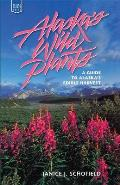 Alaska's Wild Plants: A Guide to Alaska's Edible H