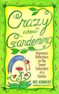 Crazy About Gardening Humorous Reflect