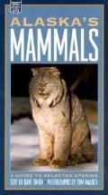 Alaskas Mammals A Guide To Selected Species