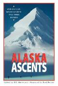 Alaska Ascents World Class Mountaineers Tell Thei
