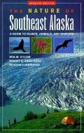 The Nature of Southeast Alaska: A Guide to Plants Animals and Habitats