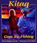 Kitaq Goes Ice Fishing