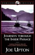 Journeys Through the Inside Passage: Seafaring Adventures Along the Coast of British Colubmia and Alaska (Caribou Classic)