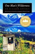One Mans Wilderness An Alaskan Odyssey Anniversary