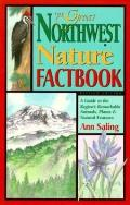 Great Northwest Nature Factbook A Guide to the Re