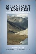 Midnight Wilderness: Journeys in Alaska's Arctic National Wildlife Refuge