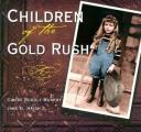 Children of the Gold Rush (Images of America)