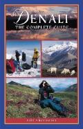 Denali: The Complete Guide