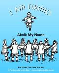 I Am Eskimo: Aknik My Name