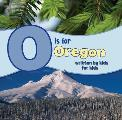 O Is for Oregon: Written by Kids for Kids Cover