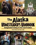 The Alaska Homesteader's Handbook: Independent Living on the Last Frontier Cover