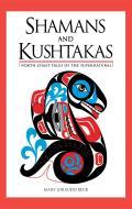 Shamans & Kushtakas North Coast Tales of the Supernatural
