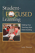 Student-Focused Learning: Making Your Teaching Style More Exciting