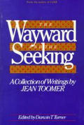 Wayward & the Seeking a Collection of Writings by Jean Toomer
