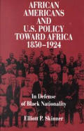 African Americans and U.S. Policy Toward Africa 1850-1924 : in Defense of Black Nationality (92 Edition)